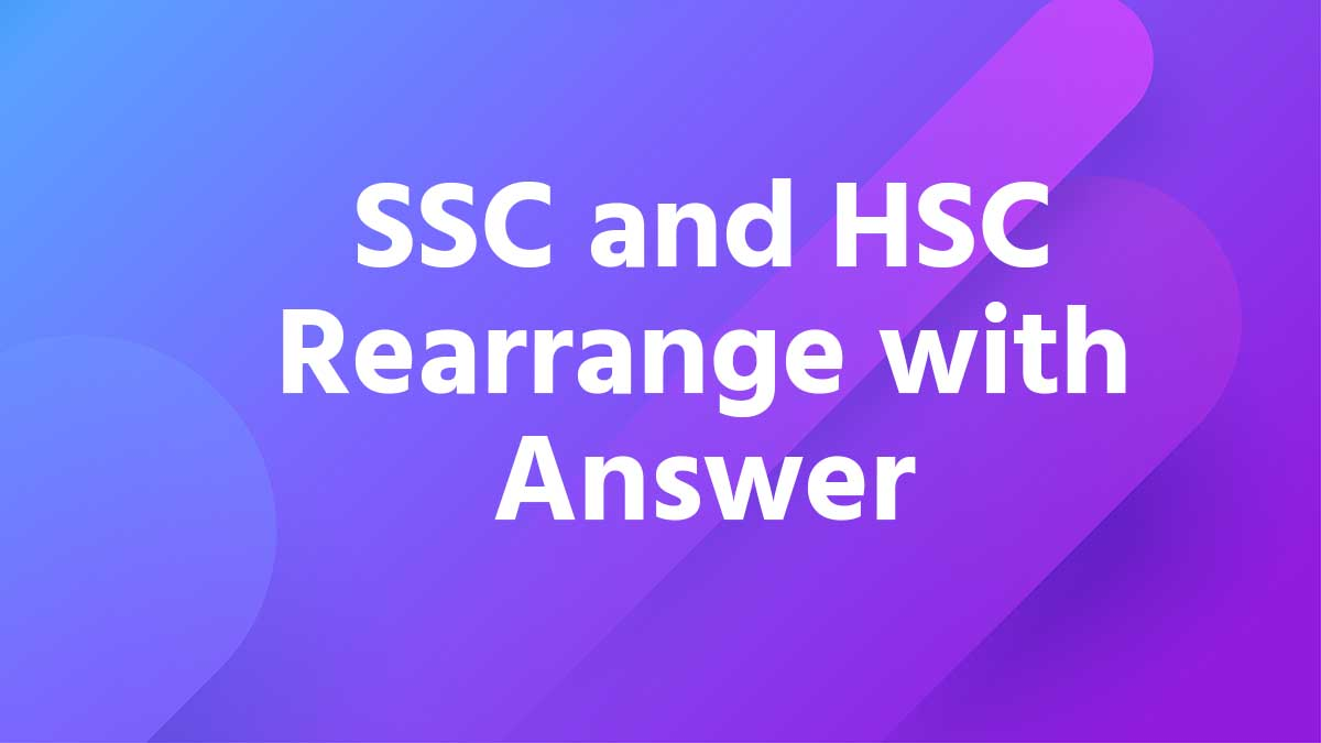 SSC and HSC Rearrange with Answer