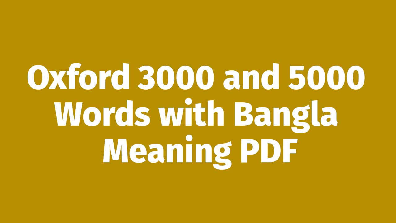 Oxford 3000 and 5000 Words with Bangla Meaning PDF
